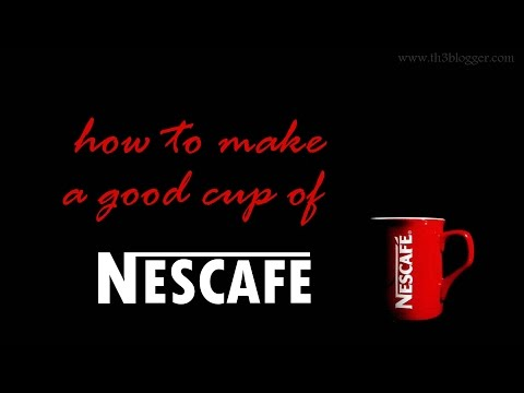 How To Make A Good Cup Of Nescafe
