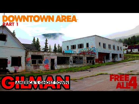 Gilman: America's Ghost Town Part 1 (Downtown/ Business Area)