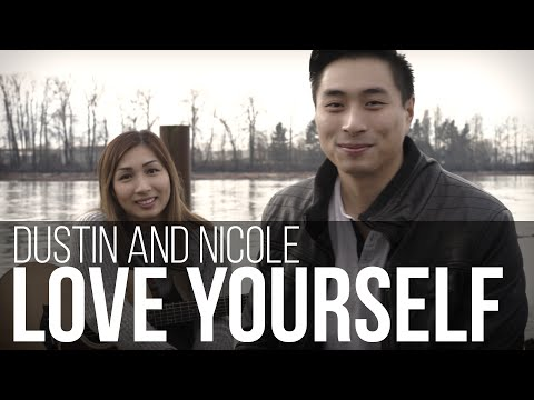 Justin Bieber - Love Yourself (Dustin & Nicole Cover)