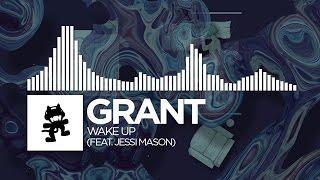 Grant - Wake Up (feat. Jessi Mason) [Monstercat Release]