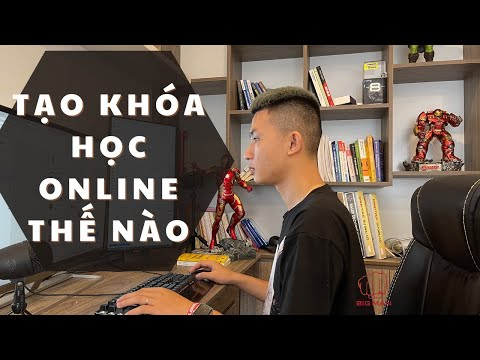 Quá trình xây dựng 1 khóa học online youtube thế nào