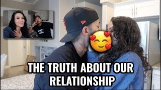 THE TRUTH ABOUT OUR RELATIONSHIP 😍