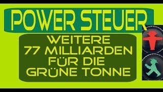 Grüne POWER Steuer : Weitere 77 Mrd für die GrüneTonne - x8l