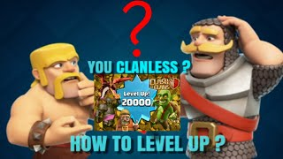ARE YOU CLANLESS ? HOW TO LEVEL UP XP | CLASH OF CLANS | REQ N GO