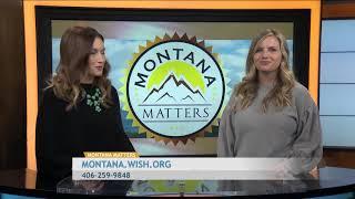 Montana Matters Make A Wish (February 2019)