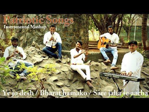 Patriotic Songs   Instrumental Mashup   Ye jo desh   Bharat Hamako   Sare jaha se aacha