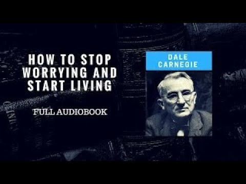 Download Dale Carnegie How To Stop Worrying And Start Living! Full Audiobook