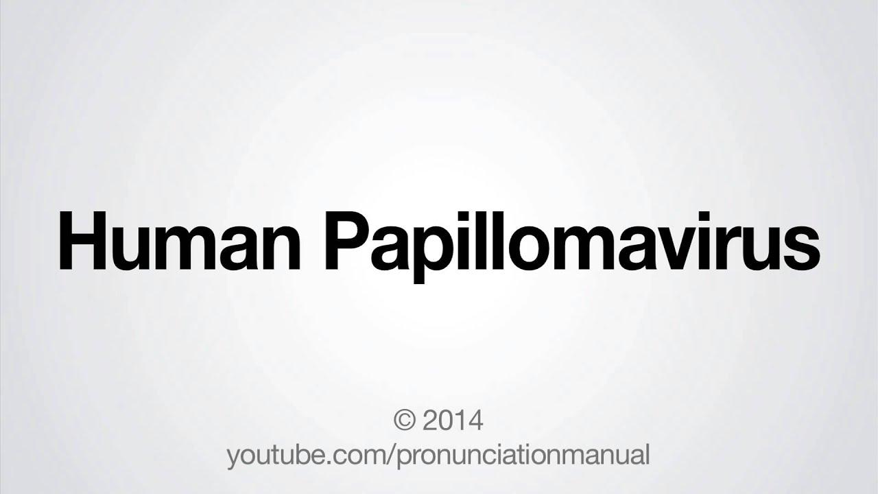 Enterobiasis pronunciation Papillomavirus how to say it - How to pronounce papillomavirus in french