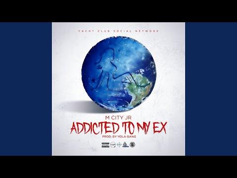 Addicted To My Ex