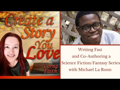Writing Fast and Co-Authoring a Science Fiction/Fantasy Series with Michael La Ronn