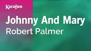 Karaoke Johnny And Mary - Robert Palmer *