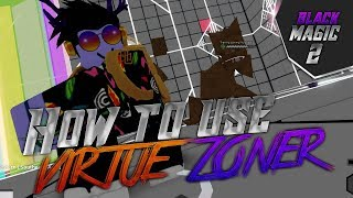 BLACK MAGIC 2 | HOW TO USE VIRTUE ZONER [ORB CLASS] | Roblox