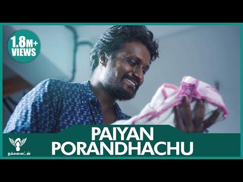 Paiyan Porandhachu - Best Moments of Life | #Nakkalites