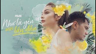 MLee - Như Là Yêu Mới Lần Đầu (Like Loving For The First Time) - Official MV