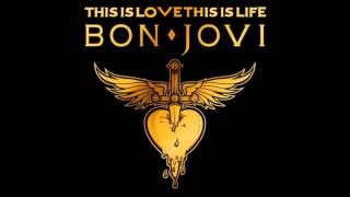 Bon Jovi - This Is Love, This Is Life [Full Song][HQ][Download]