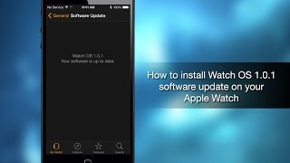 How to install Watch OS 1.0.1 software update on your Apple Watch