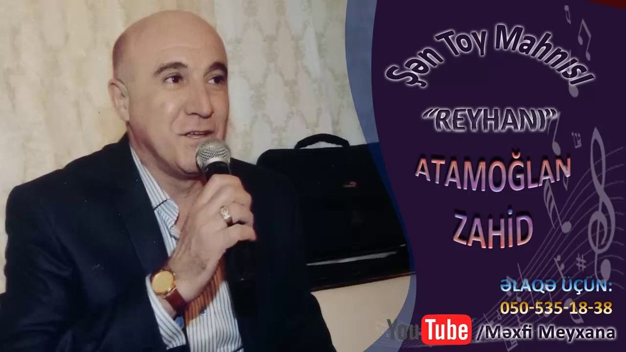 Atamoglan Zahid - Reyhani (Toy Mahnisi)
