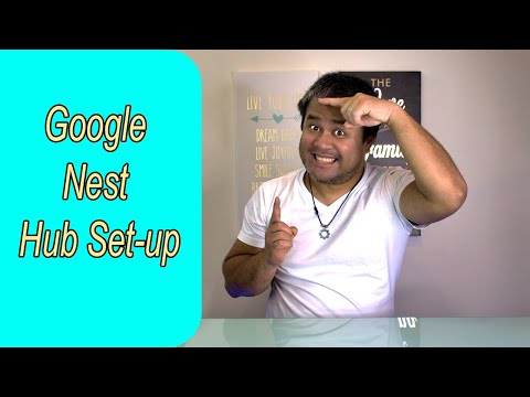 Google Nest Hub - How To Setup Google Nest (Home) Hub