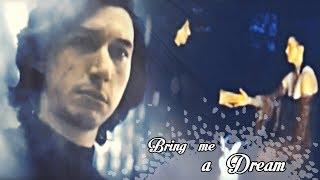 Kylo Ren & Rey 【 Bring Me a Dream 】