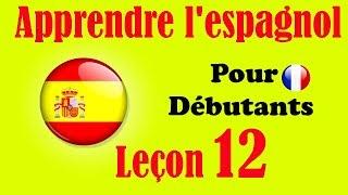 Apprendre l'espagnol (débutants) leçon: 12