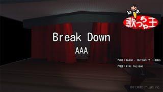 【カラオケ】Break Down/AAA