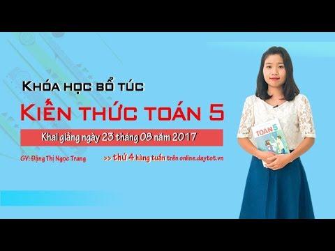 Ôn tập về giải toán – Toán học lớp 5 – Toán lớp 5 – cô giáo Đặng Thị Ngọc Trang