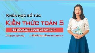 Ôn tập về giải toán - Toán học lớp 5 - Toán lớp 5 - cô giáo Đặng Thị Ngọc Trang