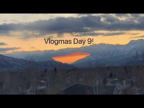 Day 9 of Vlogmas!