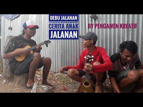 Debu Jalanan - Cerita anak jalanan (Cover) By pengamen Kreatif #1
