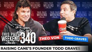 Raising Cane's Founder T๐dd Graves   This Past Weekend w/ Theo Von #340