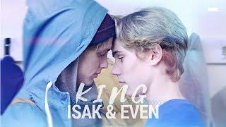 Isak x Even || King
