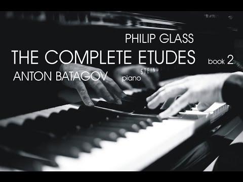 Philip Glass. The Complete Etudes, Book 2. Anton Batagov, piano