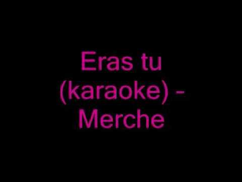 Merche - Eras tú karaoke