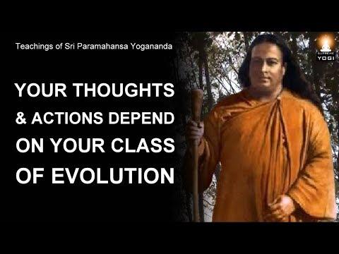 This Video Will Reveal Your Present Class Of Human Evolution   Paramahansa Yogananda