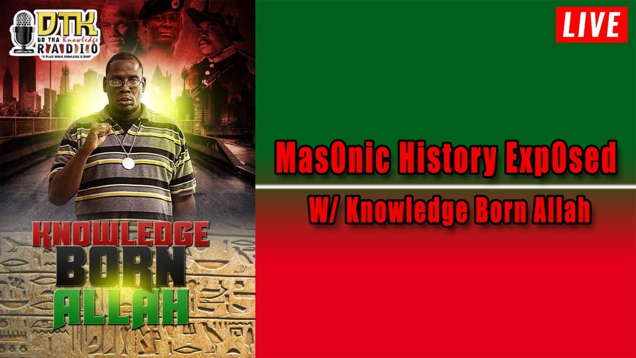 Mas0nic History Exp0sed W/ Knowledge Born Allah