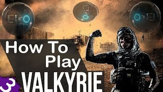 Have You Been Playing Valkyrie Wrong? How To Play Rainbow Six Siege