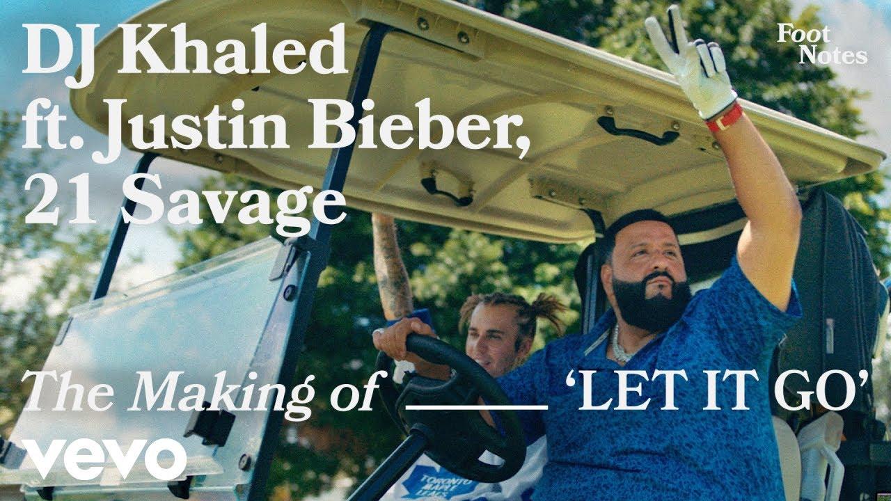 Download DJ Khaled - The Making of 'LET IT GO' (Vevo Footnotes) ft. Justin Bieber, 21 Savage
