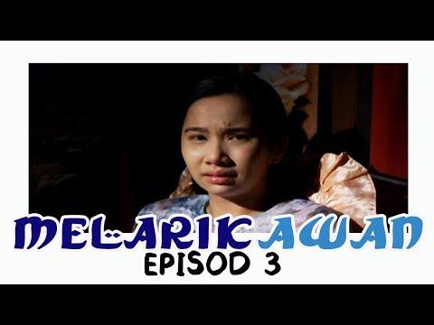 Melarik Awan | Episod 3