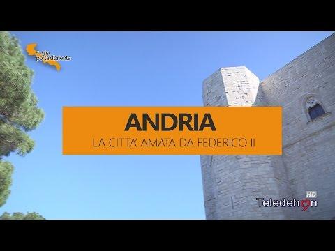 PUGLIA PORTA D'ORIENTE - ANDRIA LA CITTÀ AMATA DA FEDERICO II
