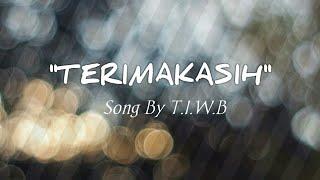 Lagu Buat Mantan Sedih banget pokoknya | Terimakasih (original song) by T.I.W.B