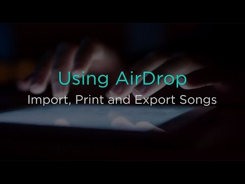 Using AirDrop to Import, Print and Export Songs