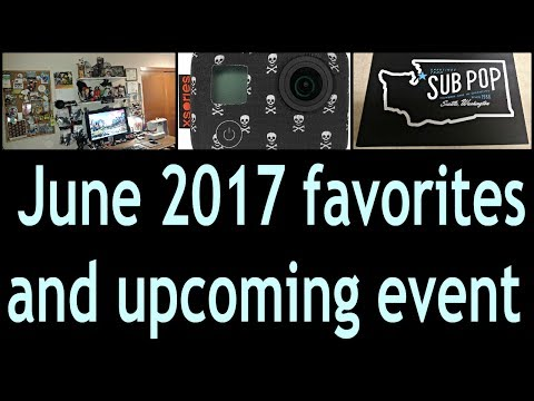 June 2017 favorites and upcoming event