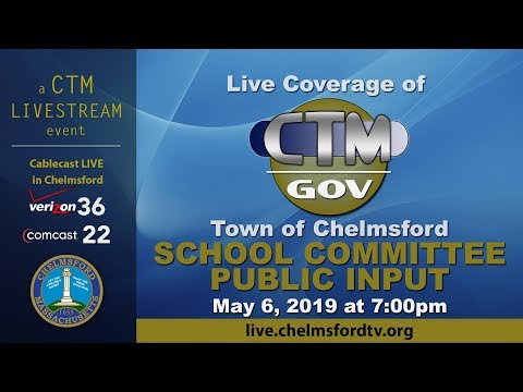 Chelmsford School Committee Public Input May 6, 2019