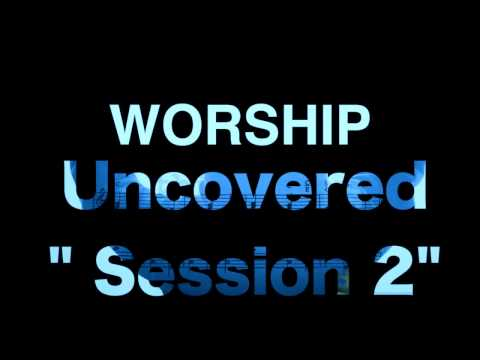 worship-uncovered-session-2-over-1-hour-of-instrumental-prayer-soaking-music