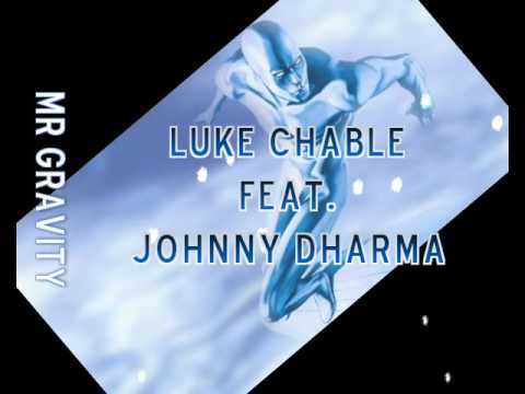 Luke Chable feat. Johnny Dharma - Mr. Gravity mp3