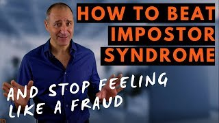 HOW TO BEAT IMPOSTOR SYNDROME AND STOP FEELING LIKE A FRAUD