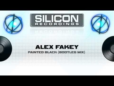 Alex Fakey - Painted Black (Bootleg Mix)