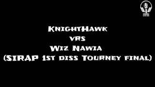 KnightHawk vrs Wiz Nawia (SIRAP 1st diss Tourney final)