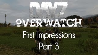 ARMA 2: DayZ Overwatch Mod — First Impressions — Part 3 — Skalisty Island!