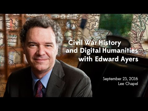 Civil War History and Digital Humanities with Dr. Edward Ayers